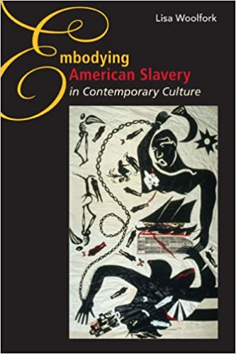 Embodying American Slavery in Contemporary Culture
