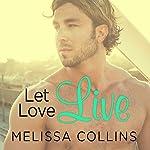 Let Love Live: Love, Book 5 | Melissa Collins