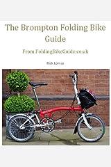 The Brompton Folding Bike Guide Kindle Edition