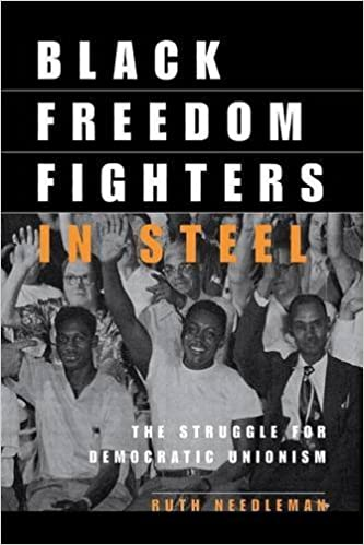 Téléchargements ebooks txt Black Freedom Fighters in Steel: The Struggle for Democratic Unionism (ILR Press Books) by Ruth Needleman (French Edition) PDF PDB