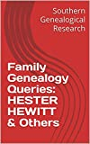 Family Genealogy Queries: HESTER HEWITT & Others