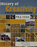 History of Creativity in the Arts Science and Technology 2nd Edition