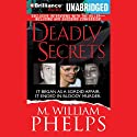 Deadly Secrets Audiobook by M. William Phelps Narrated by J. Charles