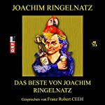 Das Beste von Joachim Ringelnatz | Joachim Ringelnatz