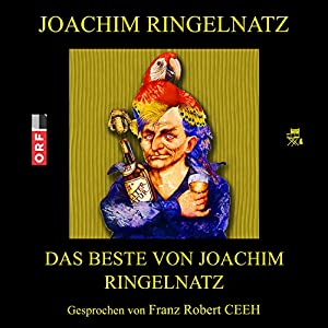 Das Beste von Joachim Ringelnatz Hörbuch
