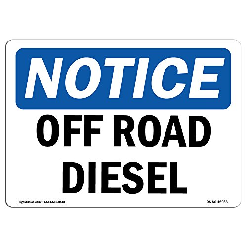 OSHA Notice Sign - Off Road Diesel | Rigid Plastic Sign | Protect Your Business, Construction Site, Warehouse & Shop Area |  Made in The USA