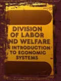 img - for Division of Labor and Welfare: An Introduction to Economic Systems (The Library of Political Economy) by Putterman Louis (1990-11-08) Paperback book / textbook / text book