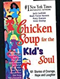 chicken soup for the soul kids - Chicken Soup for the Kid's Soul