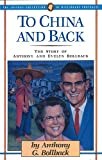 To China and Back: The Story of Anthony and Evelyn Bollback (The Jaffray Collection of Missionary Portraits)