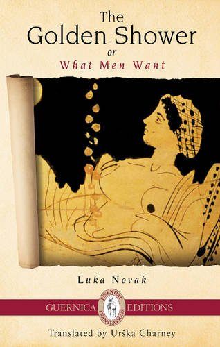 The Golden Shower: Or What Men Want (Essential Translations Series)