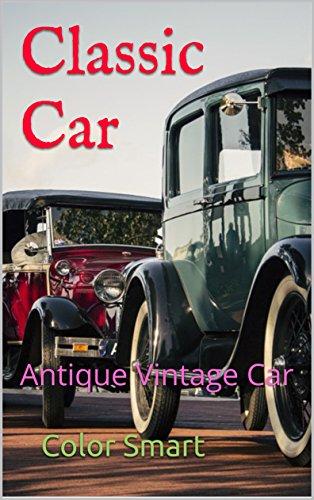 Classic Car: Antique Vintage Car (Photo Book Book 86) ()