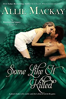 Some Like It Kilted (The Ravenscraig Legacy Book 4) by [Mackay, Allie, Welfonder, Sue-Ellen]