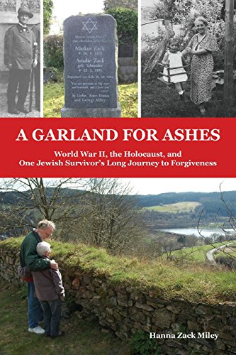 A Garland for Ashes: World War II, the Holocaust, and One Jewish Survivor's Long Journey to - 2 Garland