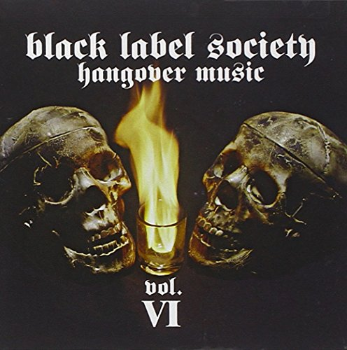 Black Label Society - Hangover Music, Vol. Vi [reissue] - Zortam Music