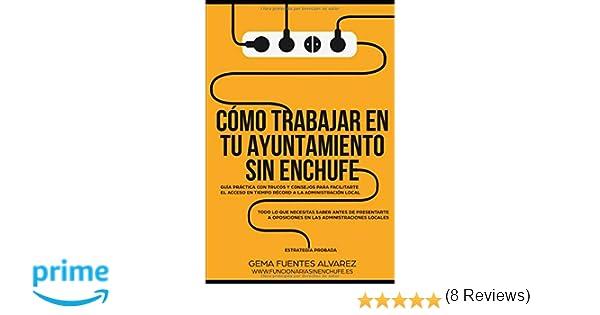 Cómo trabajar en tu Ayuntamiento sin enchufe: Guía práctica ...