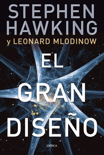 Amazon.com: El gran diseño (Spanish Edition) eBook: Stephen Hawking, Leonard Mlodinow, David Jou Mirabent: Kindle Store