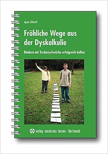 Fröhliche Wege Aus Der Dyskalkulie. Kindern Mit Rechenschwäche Erfolgreich  Helfen.: Agnes Ebhardt: 9783808005088: Amazon.com: Books