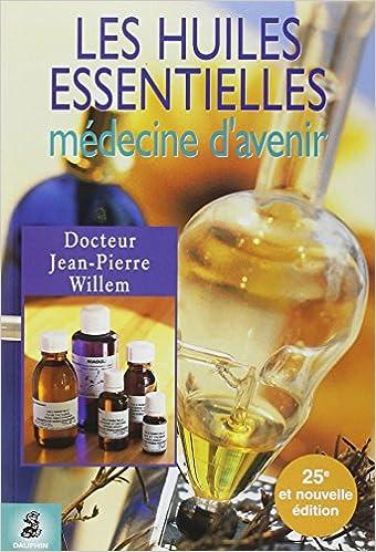 Amazon Fr Les Huiles Essentielles Medecine D Avenir