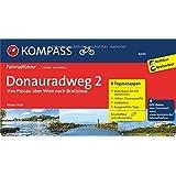 Donauradweg 2, Von Passau über Wien nach Bratislava: Fahrradführer mit 8 Tagesetappen, Routenkarten im optimalen Maßstab und GPX-Daten zum Download.: ... Download (KOMPASS-Fahrradführer, Band 6640)