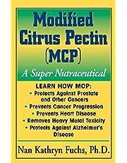 Modified Citrus Pectin (MCP): A Super Nutraceutical