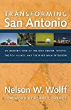 img - for Transforming San Antonio: An Insider's View to the AT&T Arena, Toyota, the PGA Village, and the Riverwalk Extension book / textbook / text book