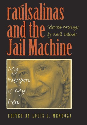 Raul Salinas and the Jail Machine: My Weapon Is My Pen (CMAS History, Culture, and Society Series) by Raul Salinas - Salinas Mall