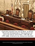 Qualifications of the Public School Teacher Workforce, , 1240629141