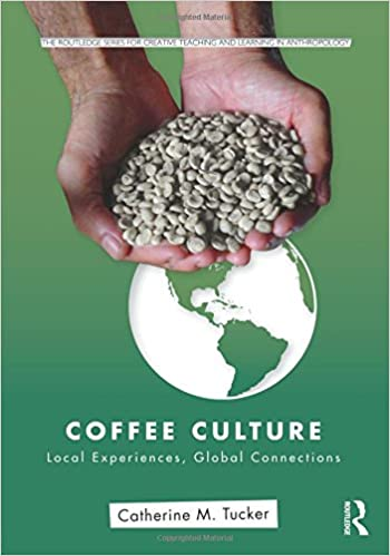 Coffee Culture Local Experiences Global Connections Routledge