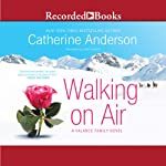 Walking on Air: A Valance Family Novel, Book 1 | Catherine Anderson