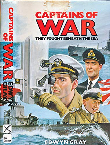 Captains Of War: They Fought Beneath the Sea