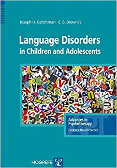 Book Language Disorders in Children & Adolescents (Advances in Psychotherapy: Evidence Based Practice) by Joseph H. Beitchman (2013-11-19)