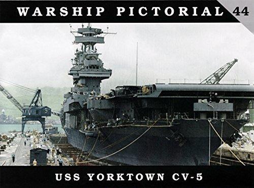 Warship Pictorial 44 - USS YORKTOWN CV-5 by Steve Wiper (2016-11-06)
