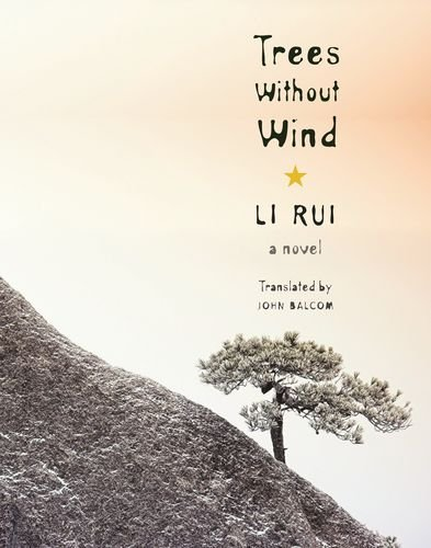 Trees Without Wind: A Novel (Weatherhead Books on Asia) pdf epub