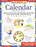 img - for Calendar Activities: Dozens of Instant and Irresistible Ideas and Activities from Teachers Across the Country (Fresh & Fun) by Jan Armstrong Freitag (2000-06-01) book / textbook / text book