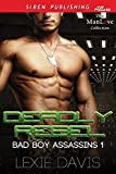 Deadly Rebel [Bad Boy Assassins 1] (Siren Publishing Allure ManLove)
