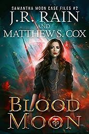Blood Moon (Samantha Moon Case Files Book 2)
