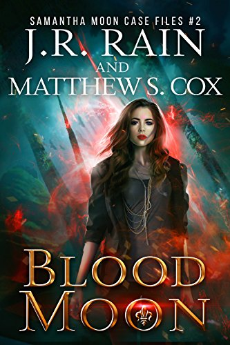 Blood Moon (Samantha Moon Case Files Book 2) ()