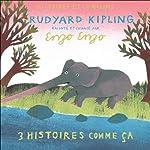 3 histoires comme ça   Rudyard Kipling