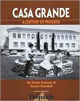 Casa Grande: A Century of Progress: Brian Kramer, Susan Randall