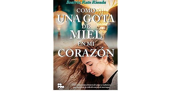 Amazon.com: Como una gota de miel en mi corazón: Una ...