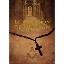 La Revelación de Qumrán (Spanish Edition) Jun 6, 2014