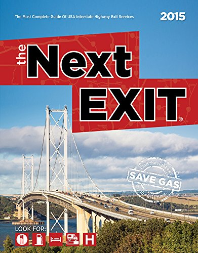 The Next Exit 2015: The Most Complete Interstate Hwy Guide PDF