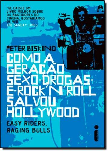 Como A Geração Sexo-Drogas-E-Rock'N'Roll Salvou Hollywood. Easy Riders, Raging Bulls. Capa Azul