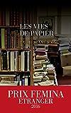 Les Vies de papier - Prix Femina Etranger 2016 (French Edition)