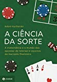capa de A Ciência da Sorte. A Matemática e o Mundo das Apostas. De Loterias e Cassinos ao Mercado Financeiro