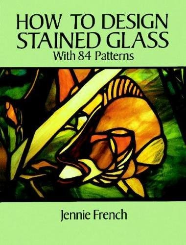 How to Design Stained Glass (Dover Stained Glass - To How Design Glasses
