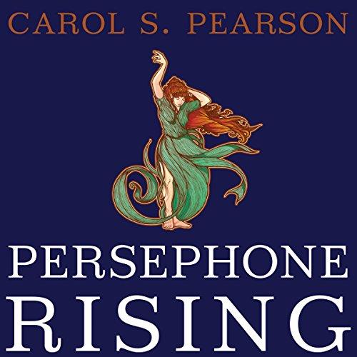 Persephone Rising: Awakening the Heroine Within by Tantor Audio