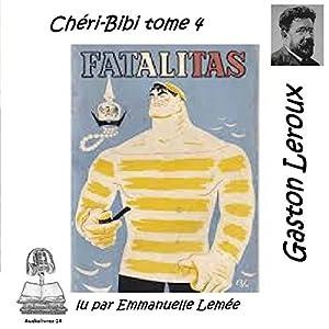 Fatalitas (Chéri-Bibi 4) | Livre audio