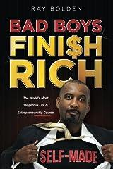 Bad Boys Finish Rich: The World's Most Dangerous Life & Entrepreneurship Course Paperback