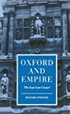 Oxford and Empire: The Last Lost Cause? (Clarendon Paperbacks) by Richard Symonds front cover